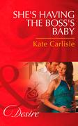 She's Having the Boss's Baby (Mills & Boon Desire)