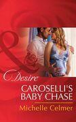 Caroselli's Baby Chase (Mills & Boon Desire) (The Caroselli Inheritance, Book 2)