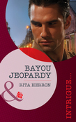 Bayou Jeopardy (Mills & Boon Intrigue)