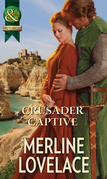 Crusader Captive (Mills & Boon Historical)