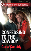 Confessing to the Cowboy (Mills & Boon Romantic Suspense)