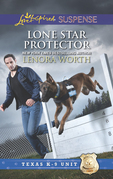 Lone Star Protector (Mills & Boon Love Inspired Suspense) (Texas K-9 Unit, Book 6)