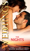 Weddings: The Nights: Virgin on Her Wedding Night / Claiming His Wedding Night / One Wild Wedding Night (Mills & Boon M&B)