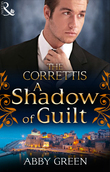 A Shadow of Guilt (Mills & Boon M&B) (Sicily's Corretti Dynasty, Book 3)