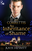 An Inheritance of Shame (Mills & Boon M&B) (Sicily's Corretti Dynasty, Book 4)