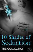 10 Shades of Seduction (Mills & Boon Spice) (10 Shades of Seduction Series)