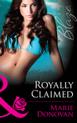 Royally Claimed (Mills & Boon Blaze) (A Real Prince, Book 3)