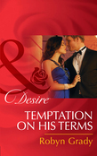 Temptation on His Terms (Mills & Boon Desire) (The Hunter Pact, Book 2)