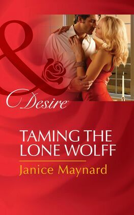Taming the Lone Wolff (Mills & Boon Desire) (The Men of Wolff Mountain, Book 6)