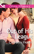 Out of His League (Mills & Boon Superromance)