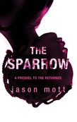 The Sparrow (Prequel to The Returned, Book 2)