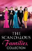 Modern Scandalous Family Collection (Mills & Boon e-Book Collections)