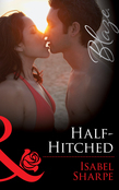 Half-Hitched (Mills & Boon Blaze) (The Wrong Bed, Book 56)