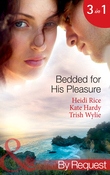 Bedded for His Pleasure: Bedded by a Bad Boy / In the Gardener's Bed / The Return of the Rebel (Mills & Boon By Request)
