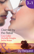 Claimed by the Rebel: The Playboy's Plain Jane / The Loner's Guarded Heart / Moonlight and Roses (Mills & Boon By Request)