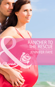 Rancher to the Rescue (Mills & Boon Cherish)