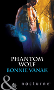 Phantom Wolf (Mills & Boon Nocturne) (Phoenix Force, Book 2)