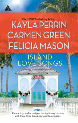 Island Love Songs: Seven Nights in Paradise / The Wedding Dance / Orchids and Bliss (Mills & Boon Kimani Arabesque)