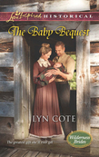 The Baby Bequest (Mills & Boon Love Inspired Historical) (Wilderness Brides, Book 2)