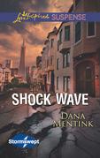 Shock Wave (Mills & Boon Love Inspired Suspense) (Stormswept, Book 1)
