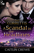 A Scandal in the Headlines (Mills & Boon M&B) (Sicily's Corretti Dynasty, Book 7)