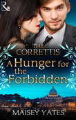 A Hunger for the Forbidden (Mills & Boon M&B) (Sicily's Corretti Dynasty, Book 8)