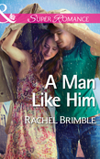 A Man Like Him (Mills & Boon Superromance)