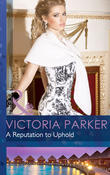 A Reputation to Uphold (Mills & Boon Modern)