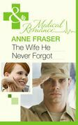 The Wife He Never Forgot (Mills & Boon Medical) (Men of Honour, Book 1)