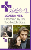 Sheltered by Her Top-Notch Boss (Mills & Boon Medical)