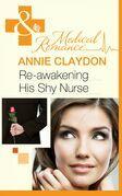 Re-Awakening His Shy Nurse (Mills & Boon Medical)