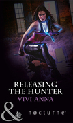 Releasing the Hunter (Mills & Boon Nocturne)
