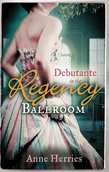 Debutante in the Regency Ballroom: A Country Miss in Hanover Square (A Season in Town, Book 1) / An Innocent Debutante in Hanover Square (A Season in Town, Book 2) (Mills & Boon M&B)