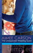 The Unexpected Wedding Guest (Mills & Boon Modern Tempted) (The Wedding Season, Book 1)