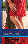 The Right Mr Wrong (Mills & Boon Modern Tempted)