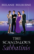The Scandalous Sabbatinis: Scandal: Unclaimed Love-Child (The Sabbatini Brothers, Book 1) / Shock: One-Night Heir (The Sabbatini Brothers, Book 2) / The Wedding Charade (The Sabbatini Brothers, Book 3) (Mills & Boon M&B)