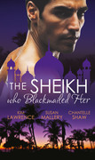 The Sheikh Who Blackmailed Her: Desert Prince, Blackmailed Bride / The Sheikh and the Bought Bride / At the Sheikh's Bidding (Mills & Boon M&B)