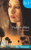 Payback Affairs: Shattered by the CEO (The Payback Affairs, Book 1) / Bound by the Kincaid Baby (The Payback Affairs, Book 2) / Wed by Deception (The Payback Affairs, Book 3) (Mills & Boon By Request)