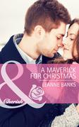 A Maverick for Christmas (Mills & Boon Cherish) (Montana Mavericks: The Texans Are Coming!, Book 5)