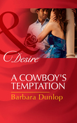 A Cowboy's Temptation (Mills & Boon Desire) (Colorado Cattle Barons, Book 5)