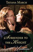 Surrender To The Knight (Mills & Boon Historical Undone) (Hot Scottish Knights, Book 3)
