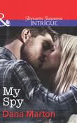 My Spy (Mills & Boon Intrigue) (HQ: Texas, Book 2)