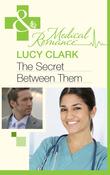 The Secret Between Them (Mills & Boon Medical)
