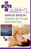 Craving Her Rough Diamond Doc (Mills & Boon Medical)
