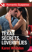 Texas Secrets, Lovers' Lies (Mills & Boon Romantic Suspense)