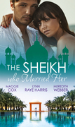 The Sheikh Who Married Her: One Desert Night / Strangers in the Desert / Desert Doctor, Secret Sheikh (Mills & Boon M&B)