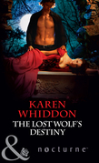 The Lost Wolf's Destiny (Mills & Boon Nocturne) (The Pack, Book 12)
