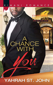 A Chance with You (Mills & Boon Kimani) (Kimani Hotties, Book 46)