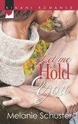 Let Me Hold You (Mills & Boon Kimani)