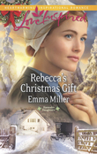 Rebecca's Christmas Gift (Mills & Boon Love Inspired) (Hannah's Daughters, Book 7)